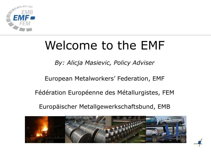 Welcome to the EMF