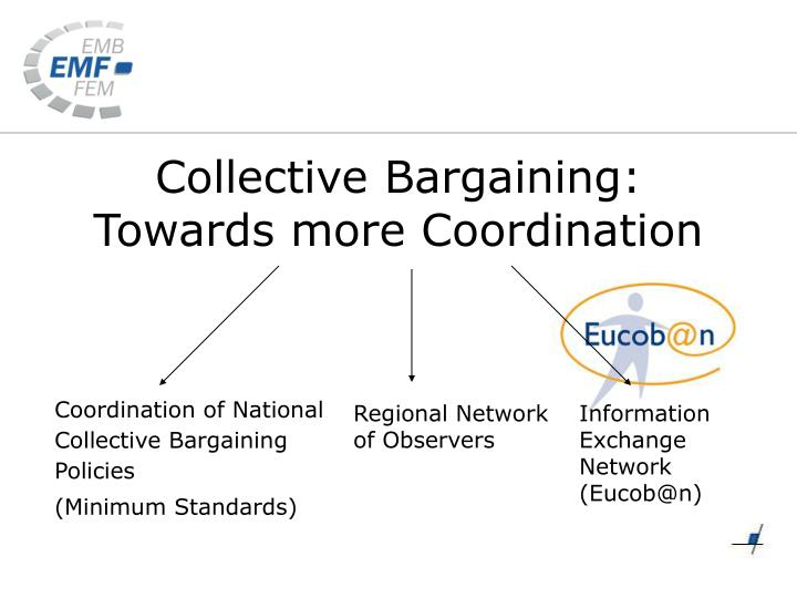 Collective Bargaining: Towards more Coordination
