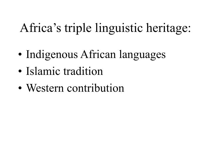 Africa s triple linguistic heritage