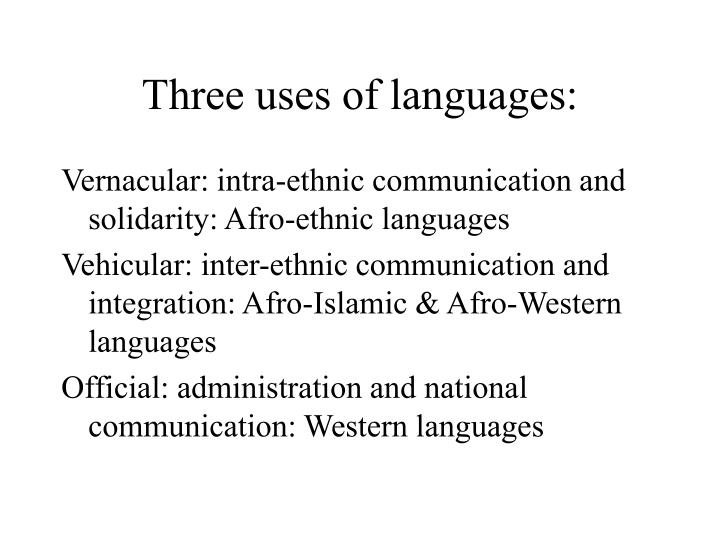 Three uses of languages: