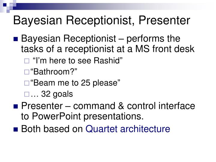 Bayesian Receptionist, Presenter