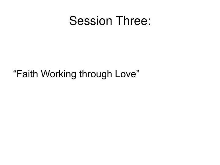 Session Three: