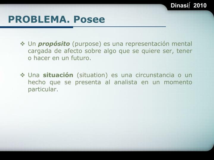 PROBLEMA. Posee