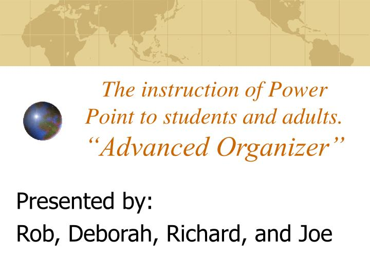The instruction of power point to students and adults advanced organizer