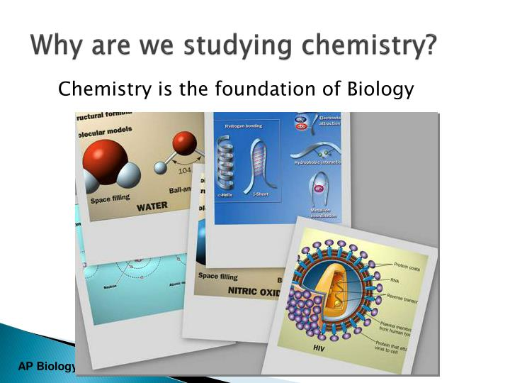 Why are we studying chemistry?