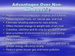 advantages over non renewable