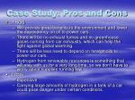 case study pros and cons