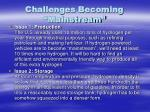 challenges becoming mainstream