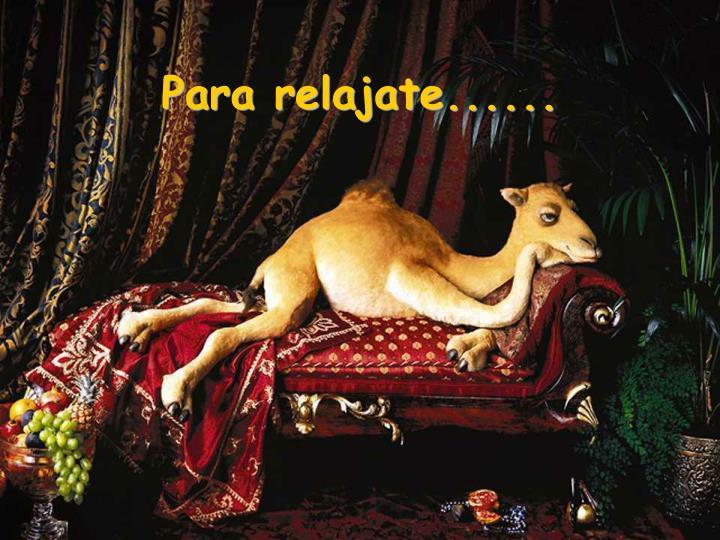 Para relajate......