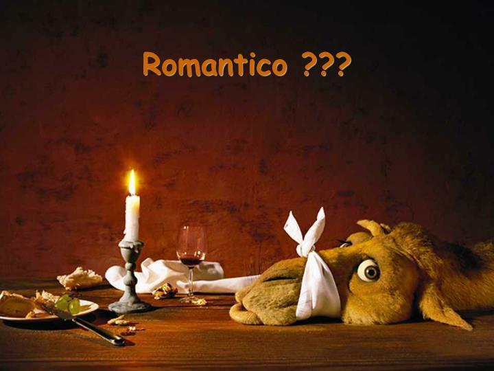 Romantico ???