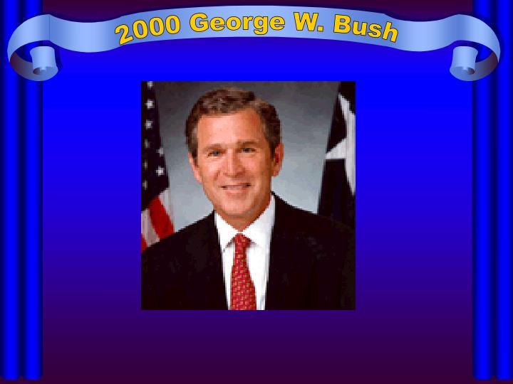 2000 George W. Bush