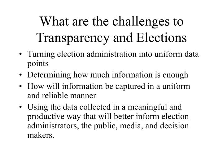 What are the challenges to Transparency and Elections