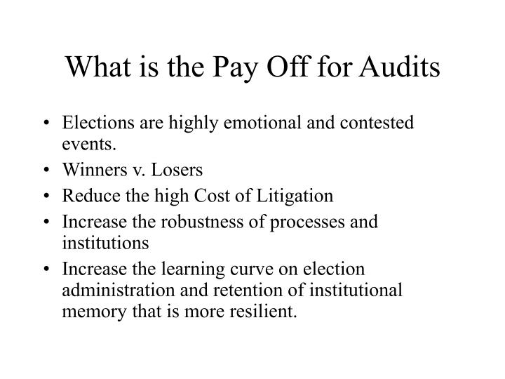 What is the Pay Off for Audits
