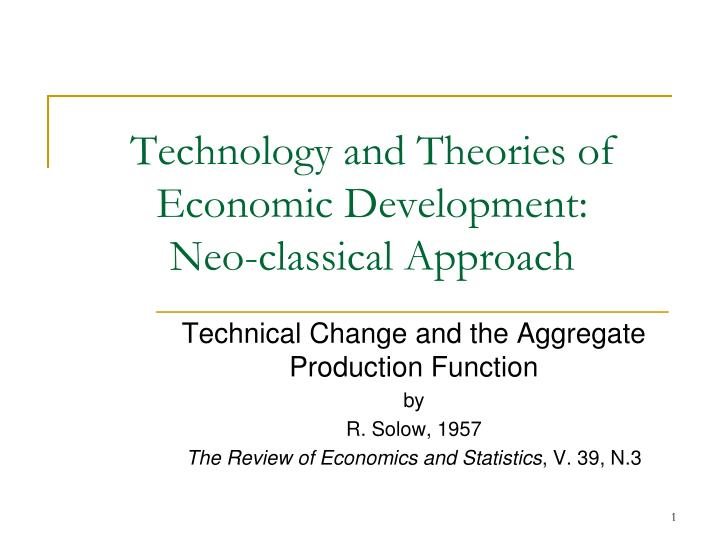 Technology and theories of economic development neo classical approach