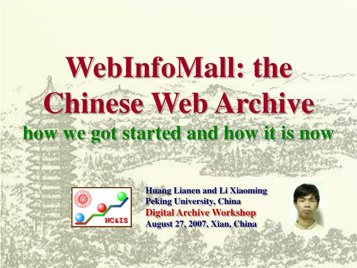 Webinfomall the chinese web archive how we got started and how it is now