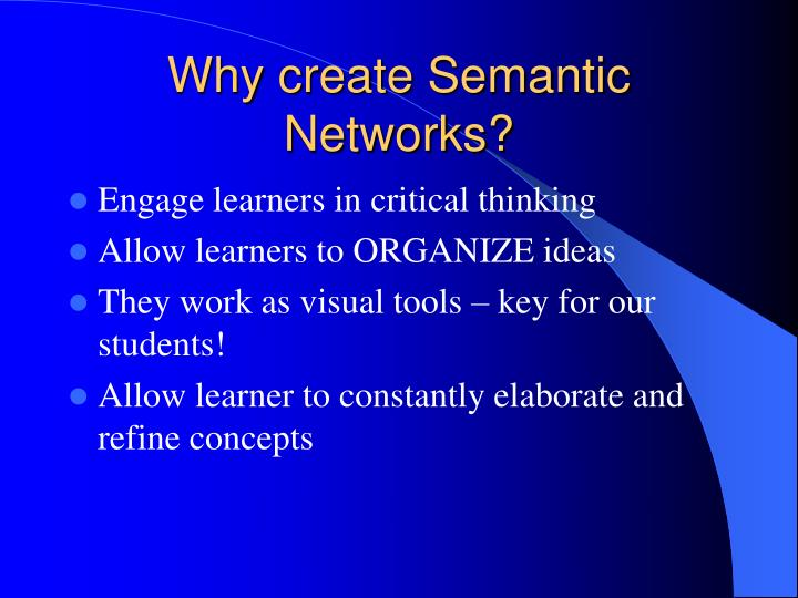 Why create semantic networks