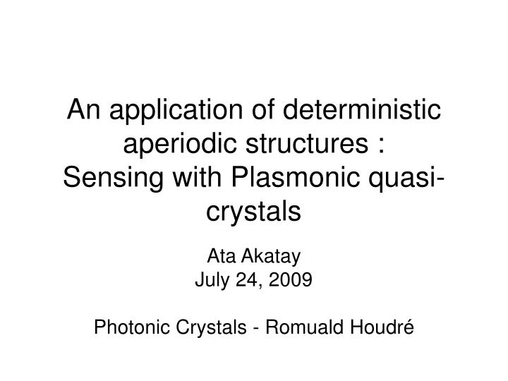 An application of deterministic aperiodic structures sensing with plasmonic quasi crystals