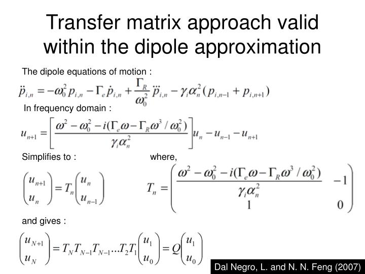 Transfer matrix approach valid within the dipole approximation