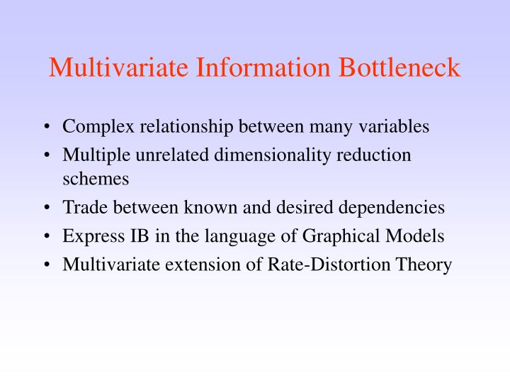 Multivariate Information Bottleneck