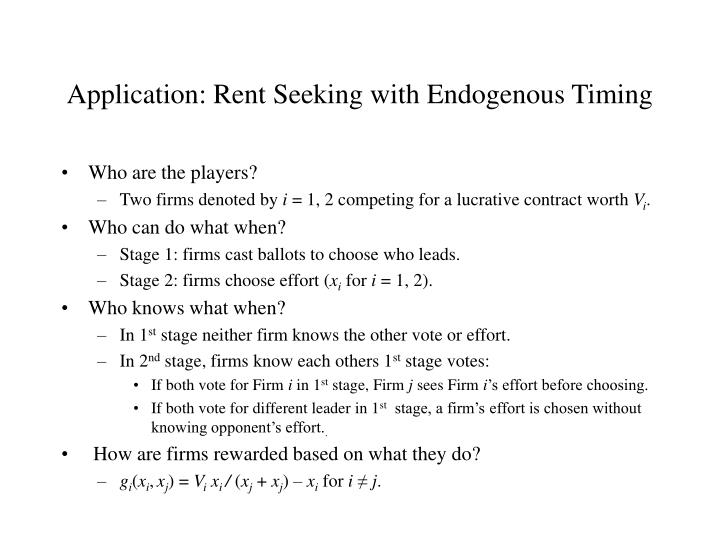 Application: Rent Seeking with Endogenous Timing