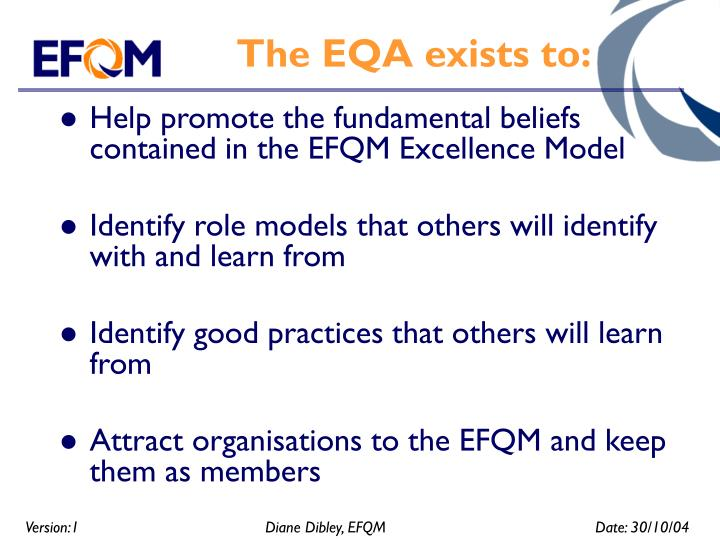 The EQA exists to: