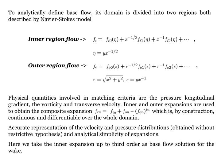 To analytically define base flow, its domain is divided into two regions both described by Navier-Stokes model