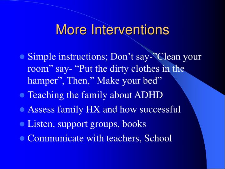 More Interventions