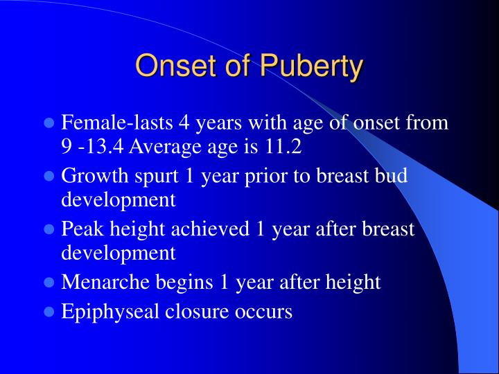 Onset of puberty