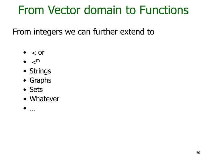 From Vector domain to Functions