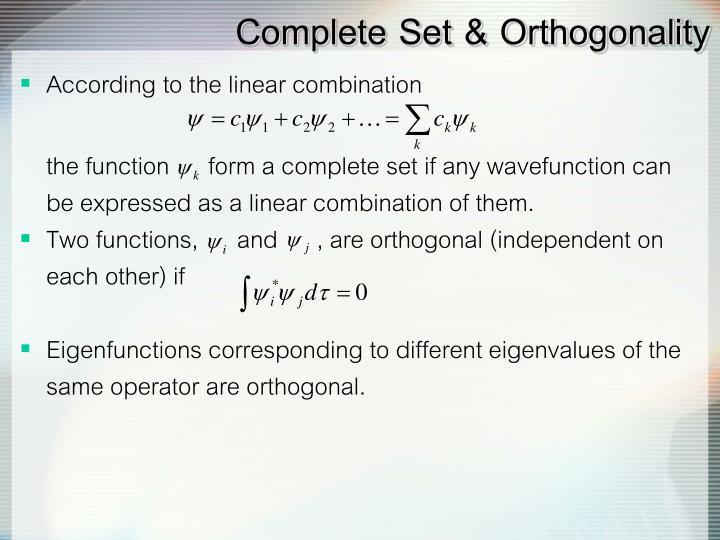 Complete Set & Orthogonality