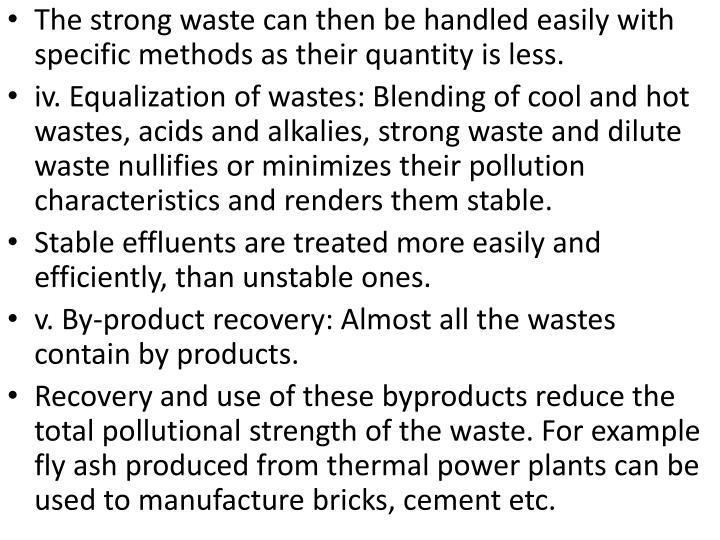 The strong waste can then be handled easily with specific methods as their quantity is less.
