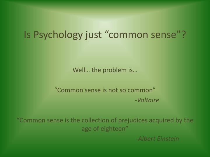 Is psychology just common sense