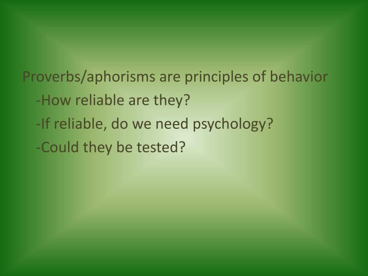 Proverbs/aphorisms are principles of behavior