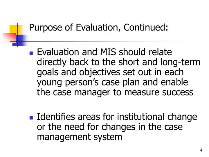 Purpose of Evaluation, Continued: