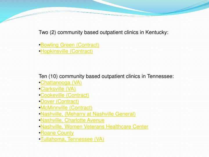 Two (2) community based outpatient clinics in Kentucky: