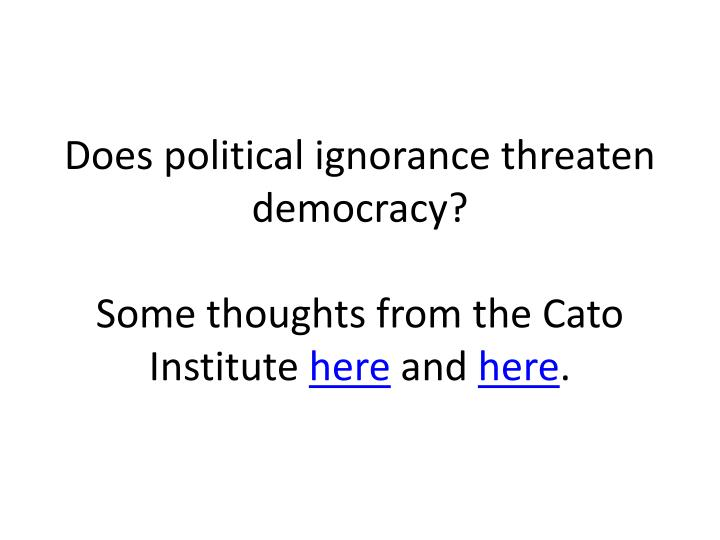 Does political ignorance threaten democracy?