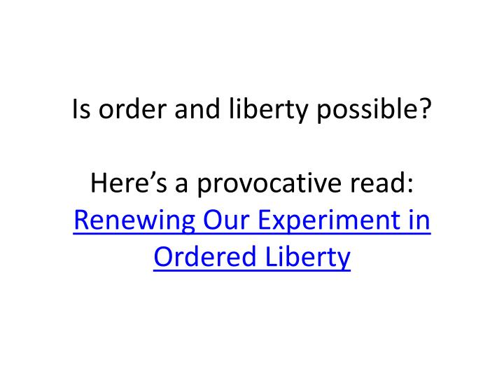 Is order and liberty possible?