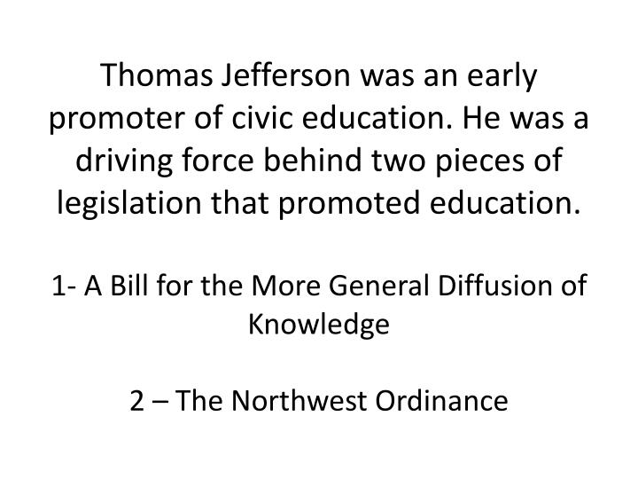 Thomas Jefferson was an early promoter of civic education