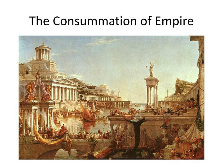 The Consummation of Empire