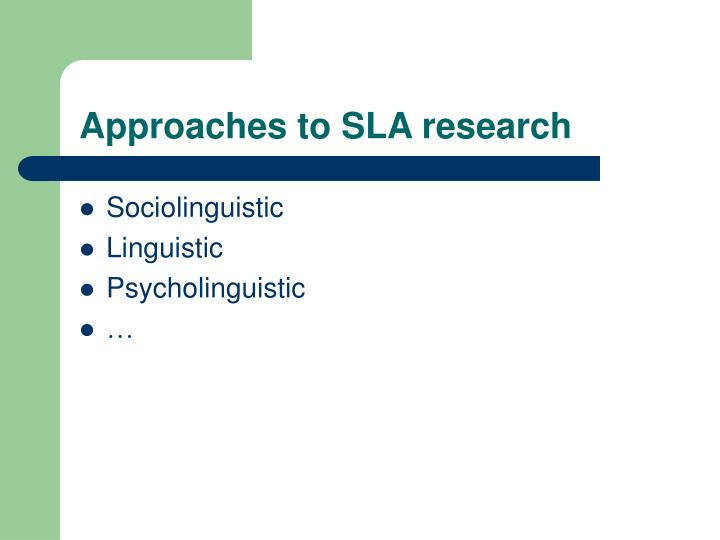 Approaches to SLA research