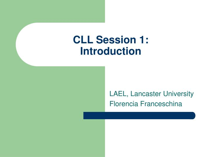 CLL Session 1: