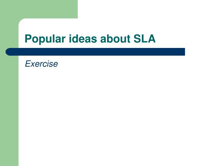 Popular ideas about SLA