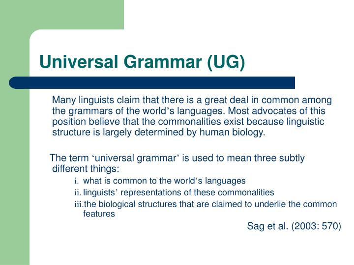 Universal Grammar (UG)