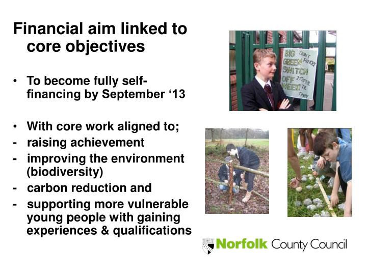 Financial aim linked to core objectives