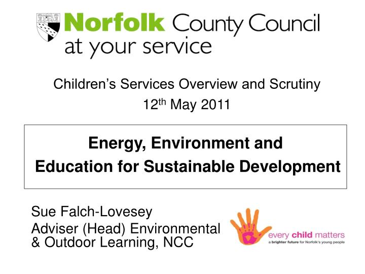 Sue falch lovesey adviser head environmental outdoor learning ncc