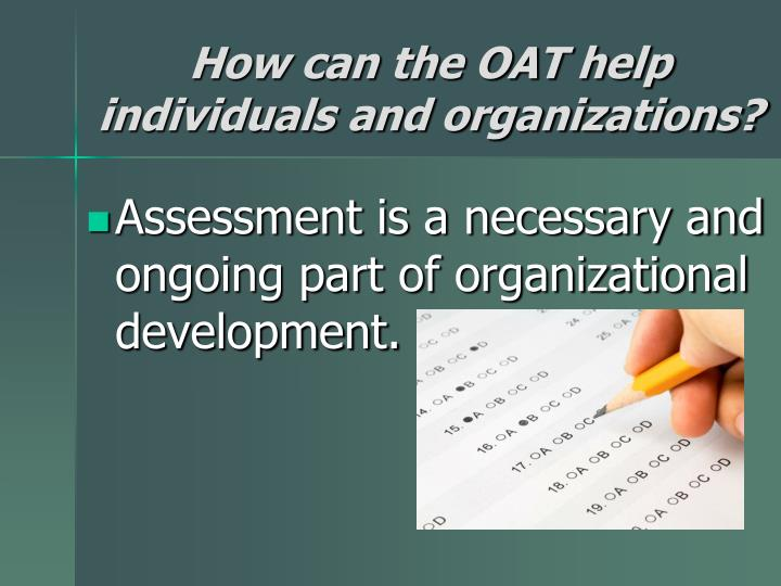 How can the OAT help individuals and organizations?