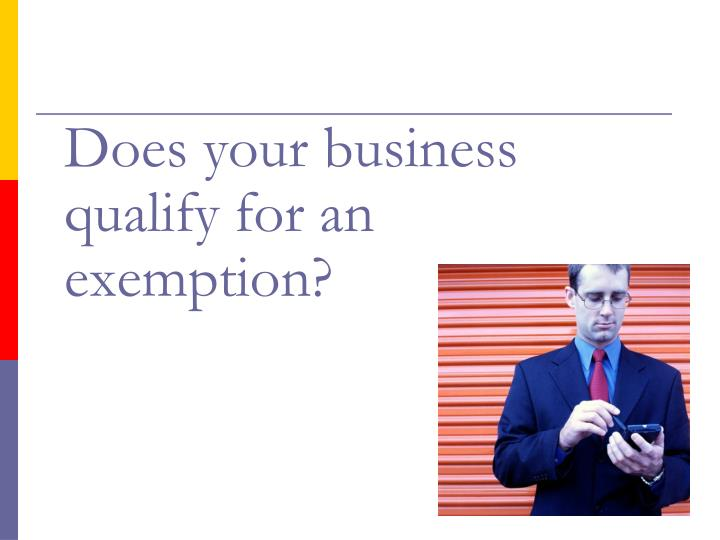 Does your business qualify for an exemption?