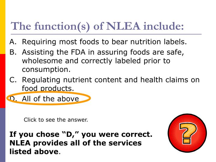 The function(s) of NLEA include:
