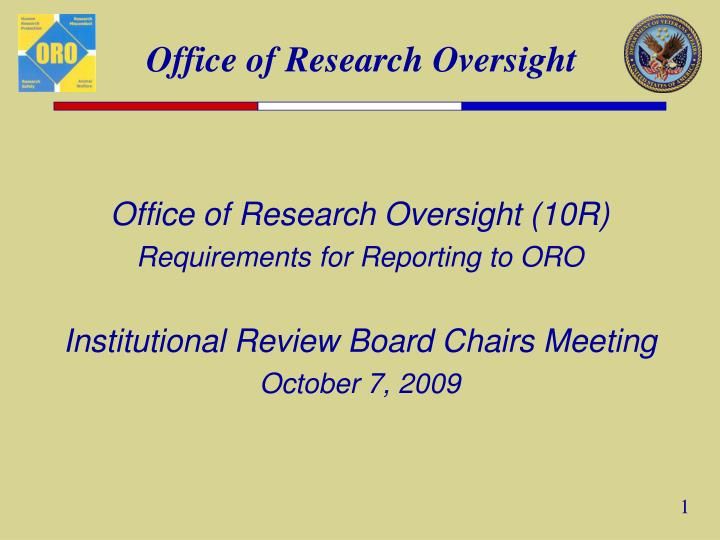 Office of Research Oversight (10R)