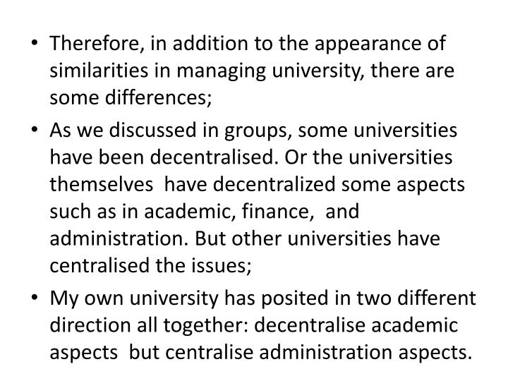 Therefore, in addition to the appearance of similarities in managing university, there are some differences;